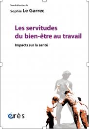 Sophie LE GARREC - Les servitudes du bien-être au travail