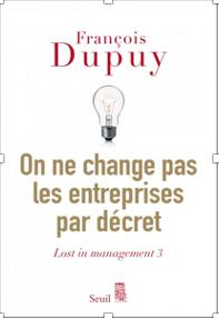 François DUPUY - On ne change pas les entreprises par décret