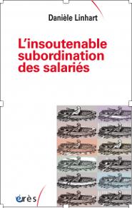 Danièle LINHART - L'insoutenable subordination des salariés